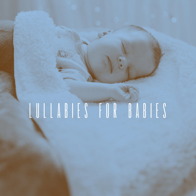 Album cover for Lullabies For Babies by Rockabye Lullaby, Lullabyes, White Noise For Baby Sleep