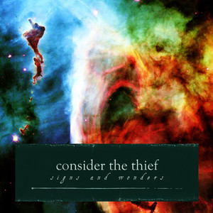 Signs and Wonders - Consider The Thief