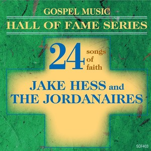 Gospel Music Hall of Fame Series - Jake Hess and The Jordanaires - 24 Songs of Faith album
