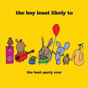 The Best Party Ever - The Boy Least Likely To