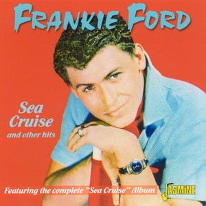 "Sea Cruise and other hits: Featuring the Complete ""Sea Cruise"" Album album"