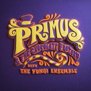 Primus & the Chocolate Factory With the Fungi Ensemble album