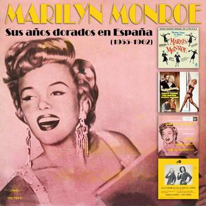 Sus Años Dorados en España - Marilyn Monroe