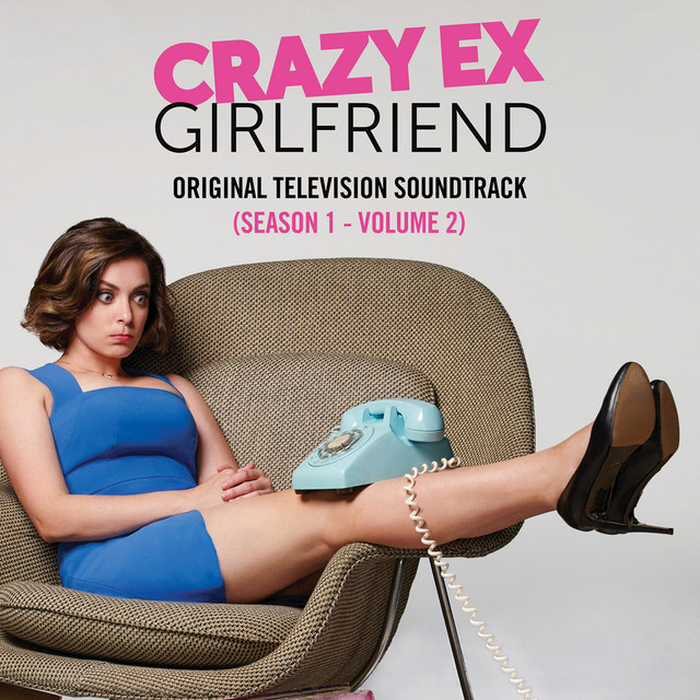 Crazy Ex-Girlfriend: Original Television Soundtrack (Season 1 - Vol. 2)