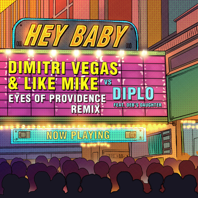 Dimitri Vegas, Diplo Hey Baby (Eyes Of Providence Remix) album cover