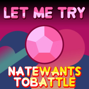 Let Me Try - NateWantsToBattle