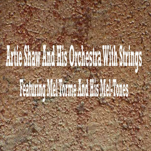 Artie Shaw & His Orchestra, Mel Torme & The Mel-tones I Believe cover