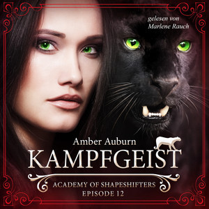 Kampfgeist, Episode 12 - Fantasy-Serie (Academy of Shapeshifters) Hörbuch kostenlos