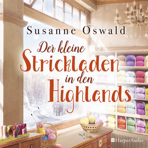 Der kleine Strickladen in den Highlands (Ungekürzt) Audiobook