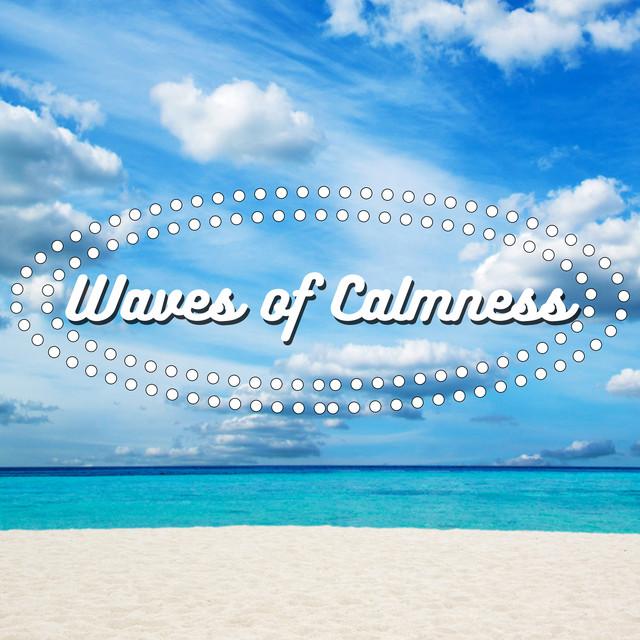 Waves of Calmness