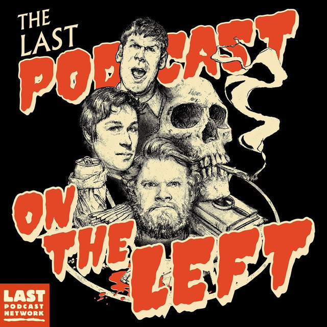 Last Podcast on the Left on Spotify