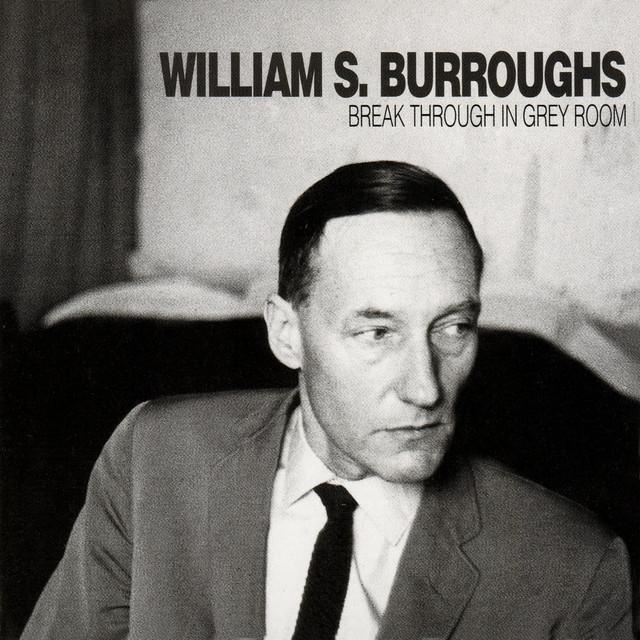 William S Burroughs Break Through In Grey Room