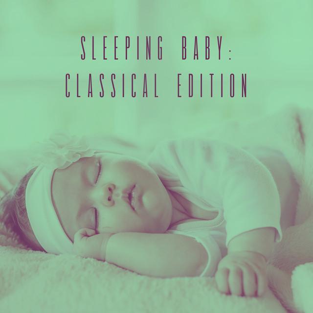 Sleeping Baby: Classical Edition