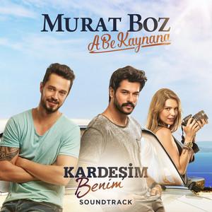 A Be Kaynana - Single (Kardeşim Benim Soundtrack)