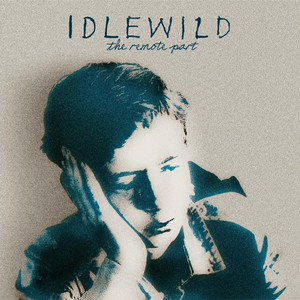 The Remote Part - Idlewild