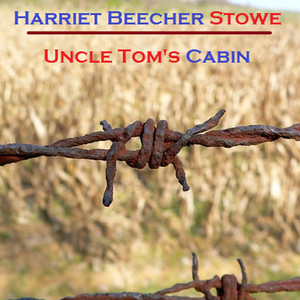 Harriet Beecher Stowe: Uncle Tom's Cabin Audiobook