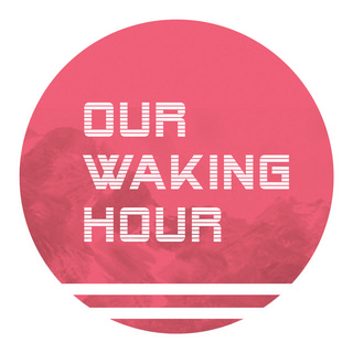 Our Waking Hour