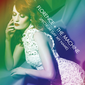 Spectrum (Say My Name) EP - Florence And The Machine