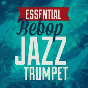 Essential Bebop Jazz Trumpet Albumcover