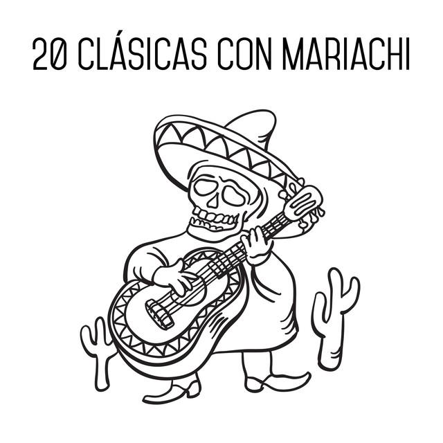 20 Clásicas Con Mariachi: Flor de Mexico, La Malaguena, Y Mas