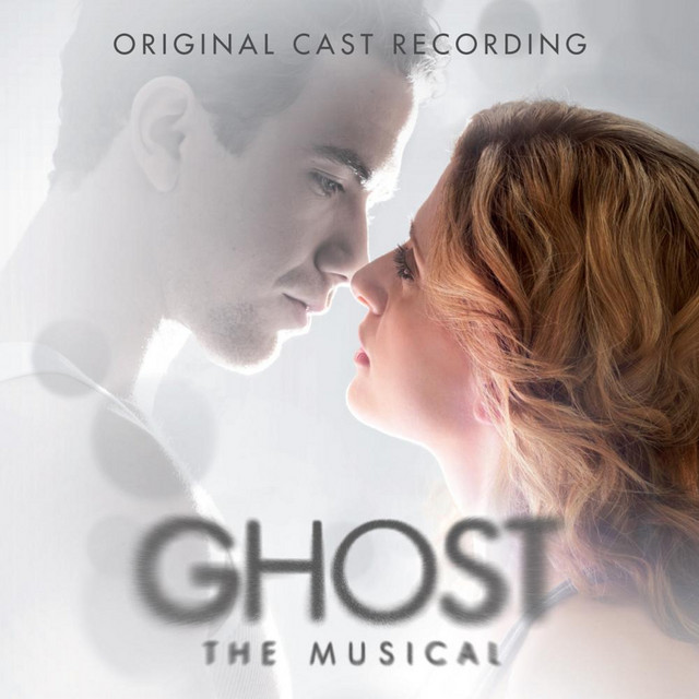 Ghost - The Musical by Original Cast Recording on Spotify