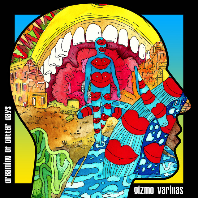 Album cover for Dreaming of Better Days by Gizmo Varillas