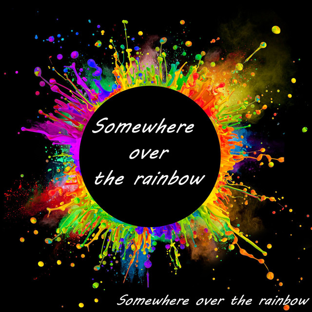 Somewhere Over The Rainbow On Spotify