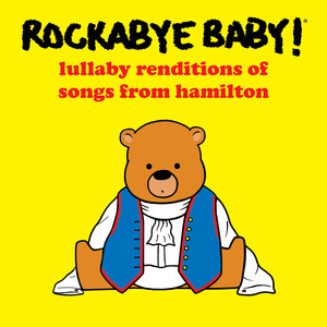 Lullaby Renditions of Songs from Hamilton album