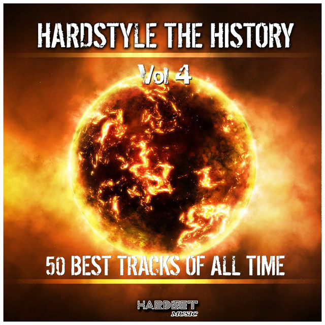 Hardstyle: The History, Vol. 4 (50 Best Tracks of All Time)