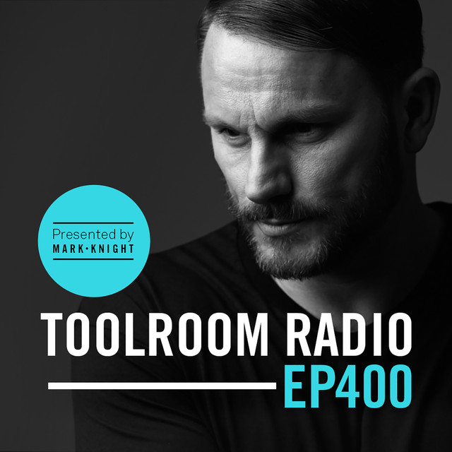 Toolroom Radio EP400 - Presented By Mark Knight