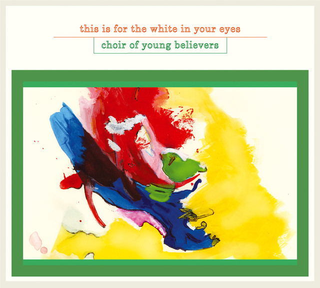 Album cover for This Is For The White In Your Eyes by Choir Of Young Believers