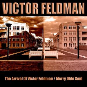 The Arrival of Victor Feldman / Merry Olde Soul album