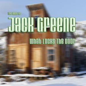 What Locks the Door: The Best of Jack Greene album