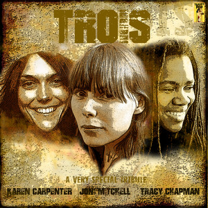 Trois - A Very Special Tribute to Karen Carpenter, Joni Mitchell and Tracy Chapman Albümü