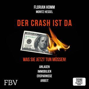 Der Crash ist da (Was Sie jetzt tun müssen! Anlagen, Immobilien, Ersparnisse, Arbeit) Audiobook