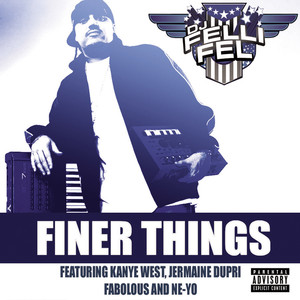 DJ Felli Fel Ne‐Yo, Kanye West, Jermaine Dupri, Fabolous Finer Things cover