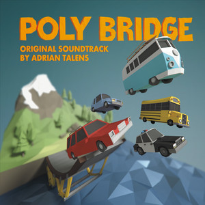 Poly Bridge  - Adrian Talens
