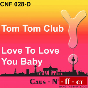 Tom Tom Club Love to Love You Baby cover