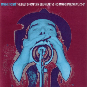 Magneticism: The Best of Captain Beefheart & His Magic Bands (Live 72-81) album