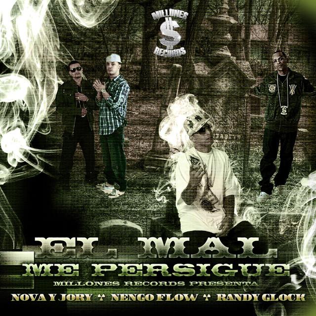 El Mal Me Persigue (feat. Nova Y Jory & Randy Glock)