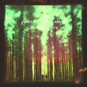 Tell Where I Lie - Fossil Collective