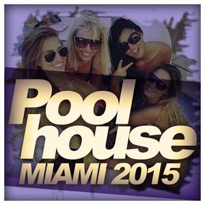 Poolhouse Miami 2015 Albumcover