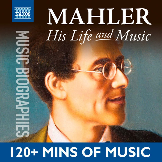 Mahler: His Life In Music
