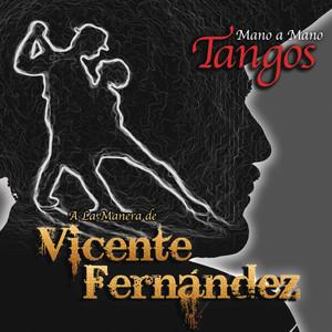 Mano a Mano - Tangos a la Manera de Vicente Fernández album