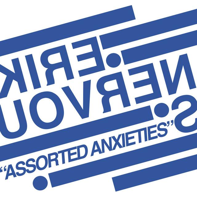 Assorted Anxieties