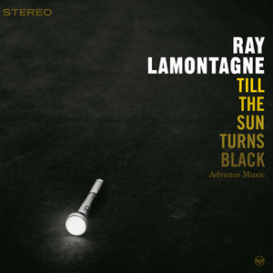 Till The Sun Turns Black - Ray Lamontagne