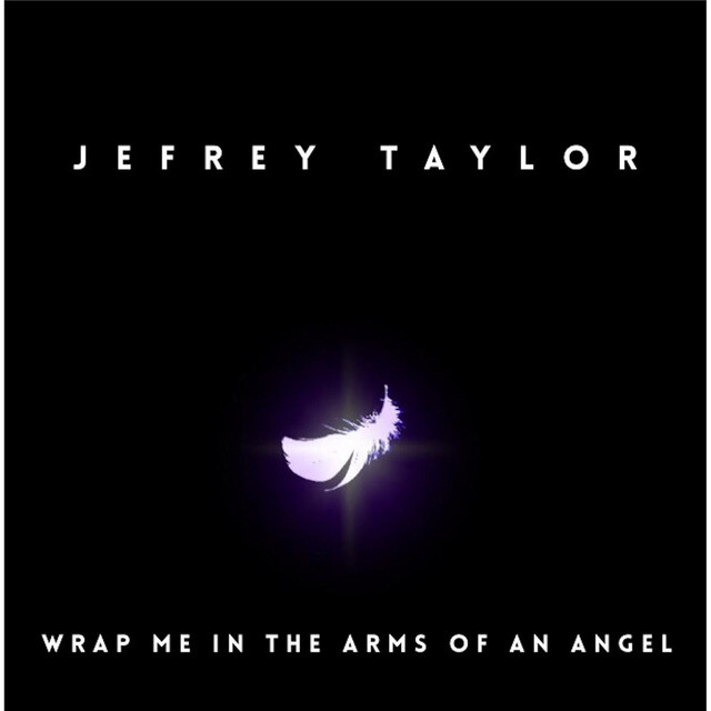 Wrap Me In The Arms Of An Angel By Jefrey Taylor On Spotify-7879