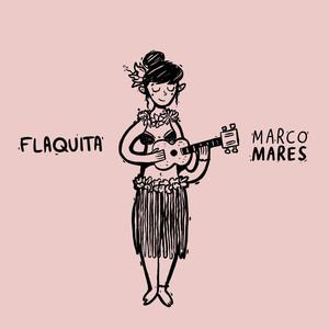 Flaquita - Marco Mares
