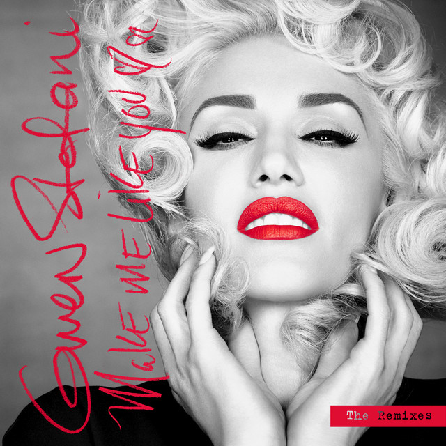 Make Me Like You (The Remixes) by Gwen Stefani on Spotify