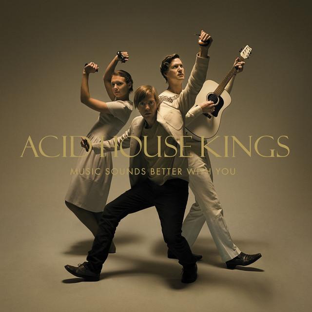 Skivomslag för Acid House Kings: Music Sounds Better With You